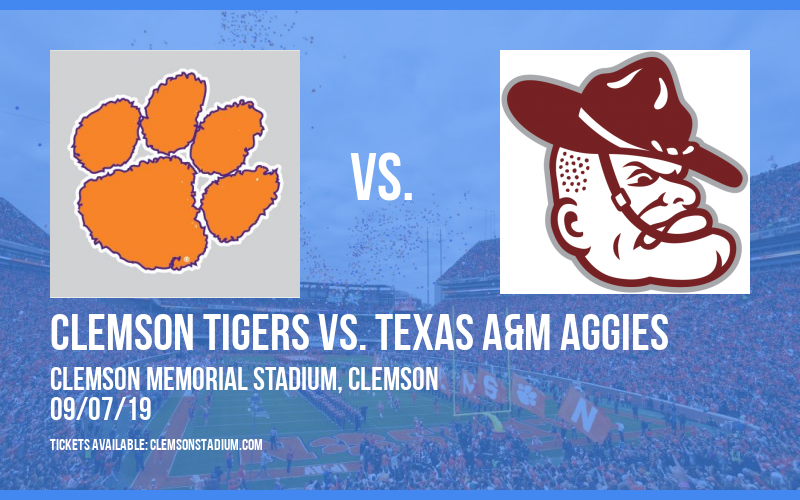 Clemson Tigers vs. Texas A&M Aggies at Clemson Memorial Stadium